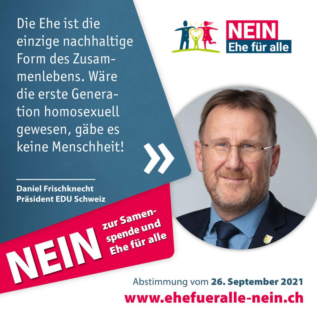 Testimonials_Nein-Ehe-fuer-alle_Daniel-Frischknecht